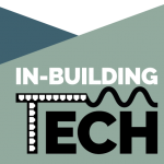 In-Building Tech: Technology Insights for Commercial Real Estate Professionals